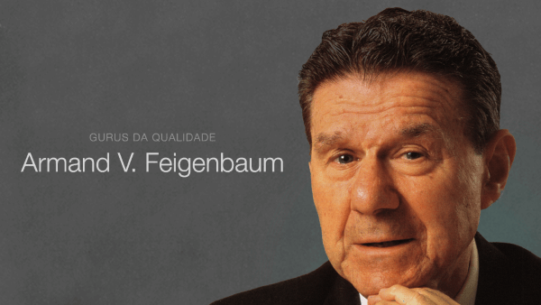 Gurus da Qualidade: Armand Vallin Feigenbaum