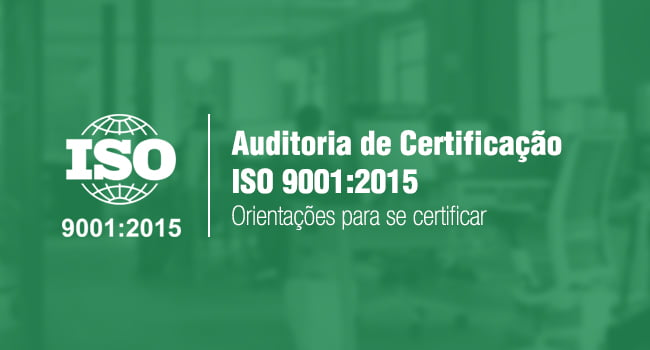 Banner com os dizeres: auditoria-de-certificacao-iso-90012015-orientacoes-para-se-certificar