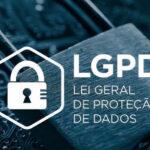LGPD: sua organização se adequou à Lei Geral de Proteção de Dados?
