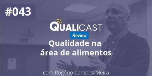 [REVIEW] Qualicast #043 -  Qualidade na área de Alimentos