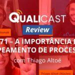 [REVIEW] Qualicast #071 – A Importância do Mapeamento de Processos